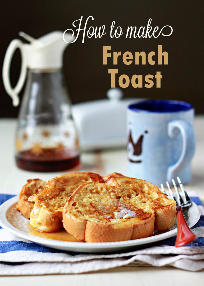 Tips for how to make French toast perfectly every time