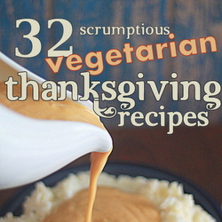 32 Scrumptious Vegetarian Thanksgiving Recipes