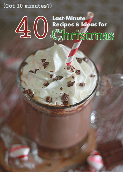 40 Last-Minute Christmas Recipes & Ideas That Take 10 Minutes or Less
