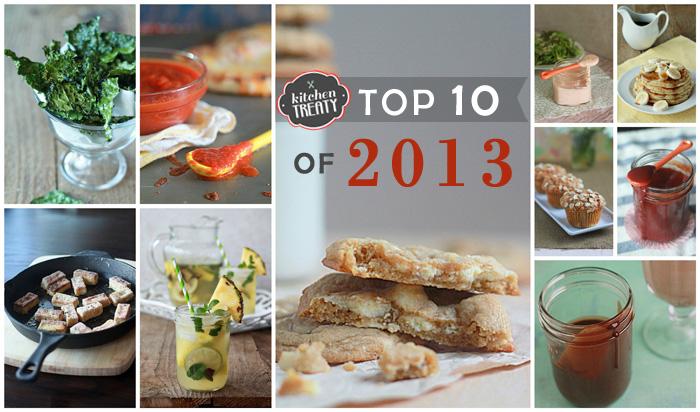 Kitchen Treaty Food Blog's Top 10 Recipes of 2013