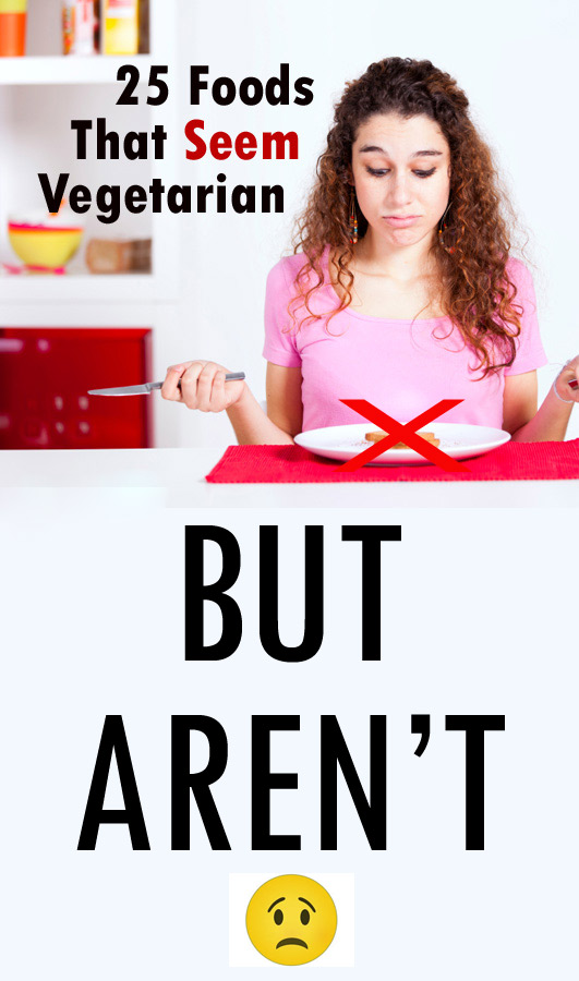 25 Foods That Seem Vegetarian, But Aren't. Gummy bears? Cornbread? French fries?! You'll be surprised which seemingly meatless foods actually aren't.