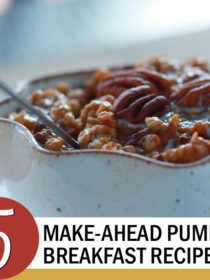 5 Make-Ahead Pumpkin Breakfast Recipes