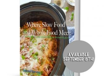 Where Slow Food & Whole Food Meet eCookbook