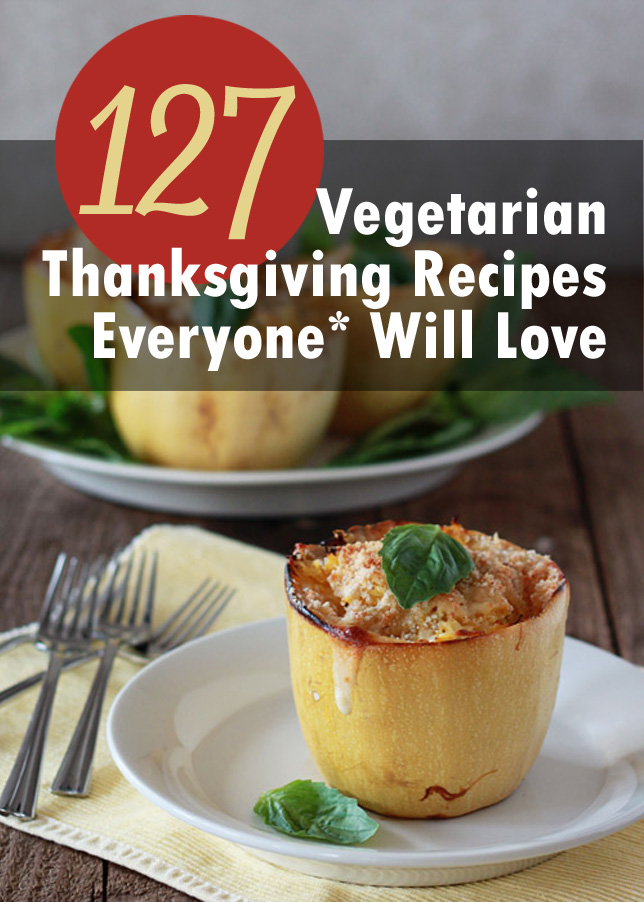 127 Vegetarian Thanksgiving Recipes Everyone Will Love - Meatless stuffings, gravies, main dishes and sides galore! These vegetarian Thanksgiving recipes are made with relatively mainstream ingredients, sure to appeal to everyone at the table.