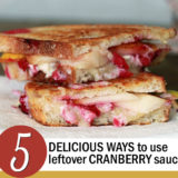 5 Delicious Ways to Use Leftover Cranberry Sauce