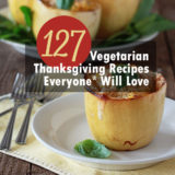 127 Vegetarian Thanksgiving Recipes Everyone Will Love