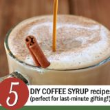 5 DIY Coffee Syrup Recipes