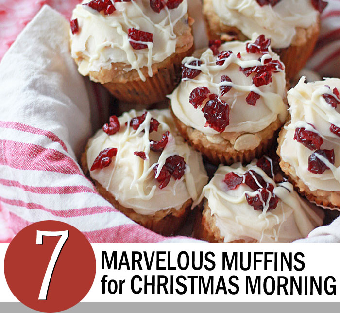 7 Marvelous Muffin Recipes for Christmas Morning