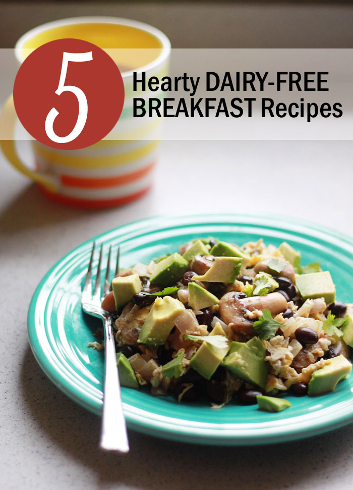 5 Hearty Dairy-Free Breakfast Recipes