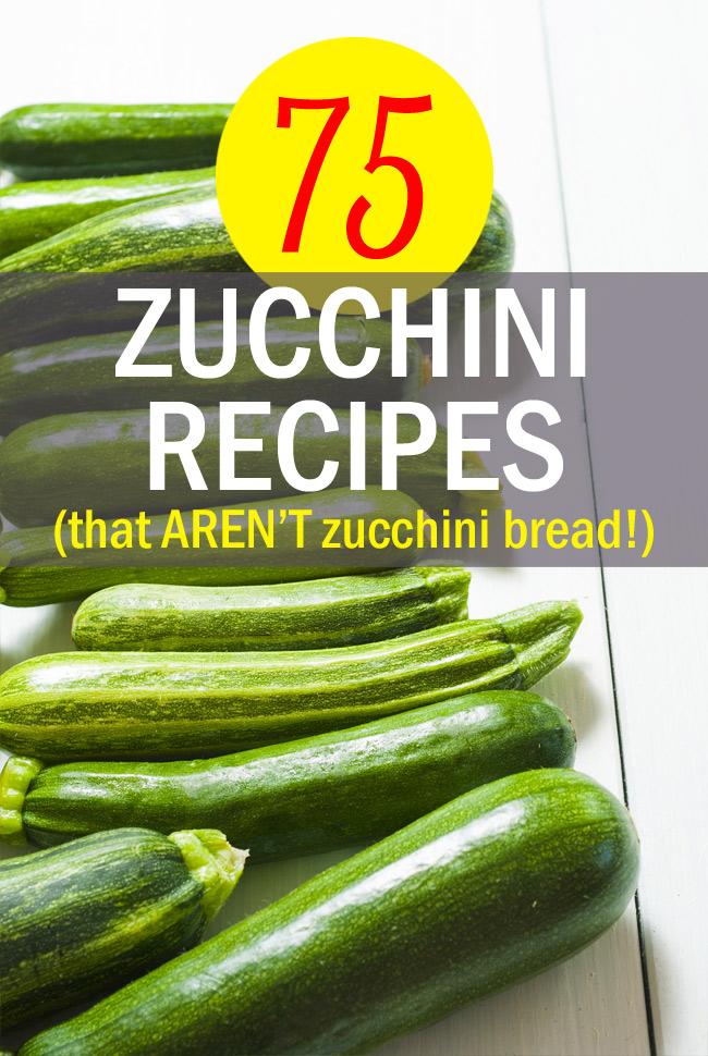 75 Zucchini Recipes (That Aren't Zucchini Bread!) Go beyond zucchini ...