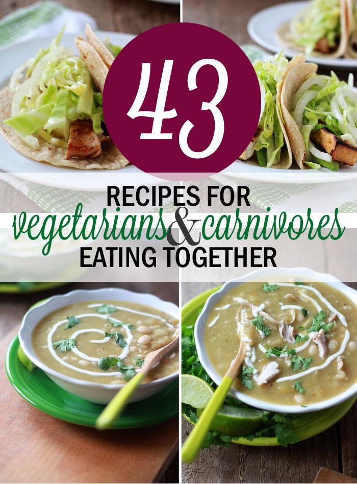 43 Recipes for Vegetarians & Carnivores Eating Together