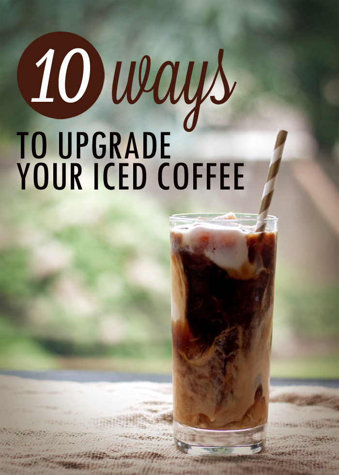 10 ways to upgrade your iced coffee! Shake it, freeze it, flavor it ... so many ways to up your iced coffee game.