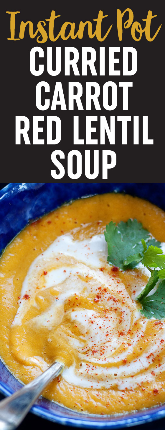 Instant Pot Curried Carrot Red Lentil Soup - Love this simple pressure cooker soup recipe! Sweet carrots, aromatic curry spices, a bite of ginger, all pureed with red lentils for a creamy and hearty soup that's on the table in minutes. Vegan & gluten-free.